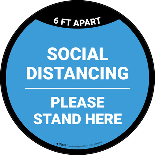 Social Distancing Please Stand Here 6 Ft Apart Blue Circular - Floor Sign
