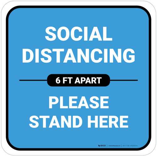 Social Distancing Please Stand Here 6 Ft Apart Blue Square - Floor Sign