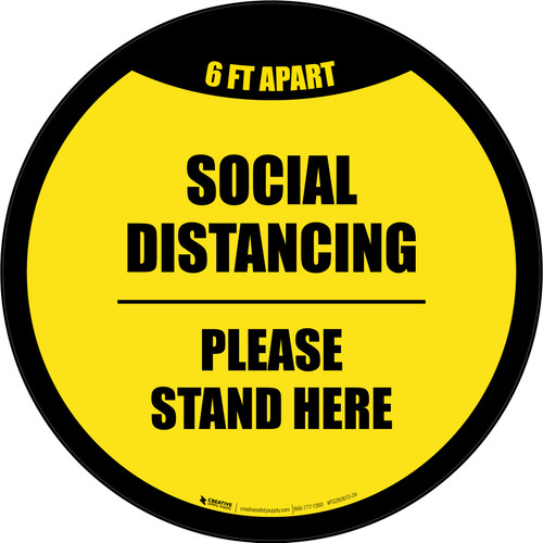 Social Distancing Please Stand Here 6 Ft Apart Yellow Border Circular - Floor Sign