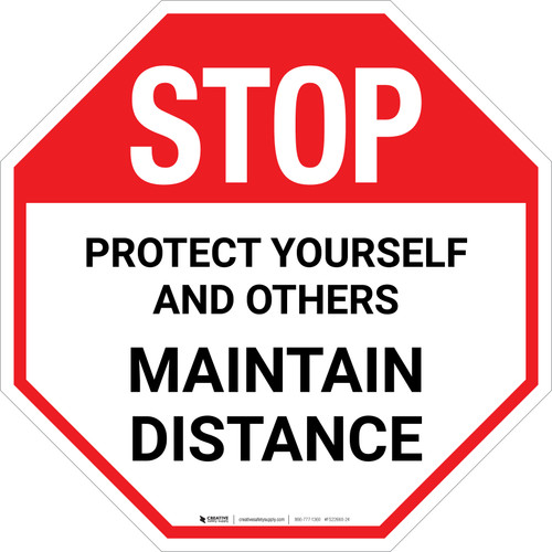 STOP Protect Yourself And Others Maintain Distance Stop - Floor Sign
