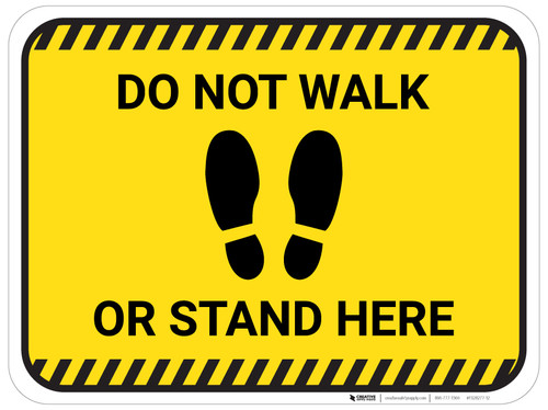 Do Not Walk Or Stand Here with Icon - Yellow - Floor Sign