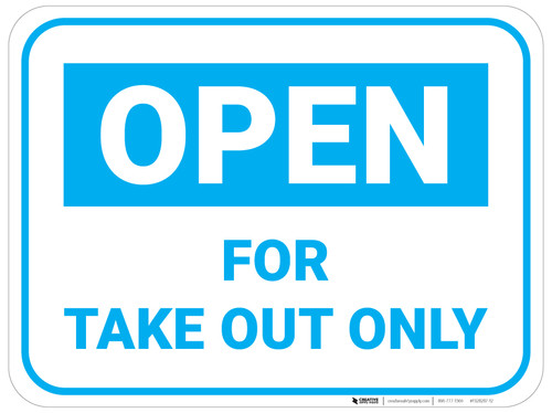 Open For Take Out Only - Blue - Floor Sign