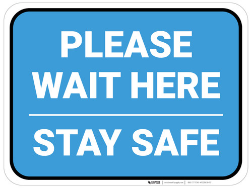 Please Wait Here Stay Safe Blue Rectangle - Floor Sign