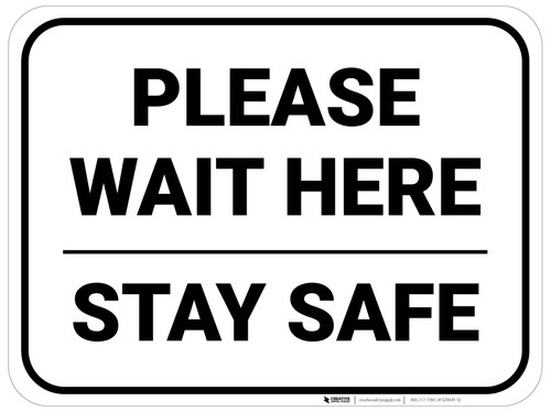 Please Wait Here Stay Safe Rectangle - Floor Sign
