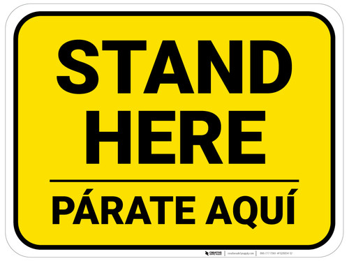 Stand Here Parate Aqui Bilingual Yellow Rectangle - Floor Sign