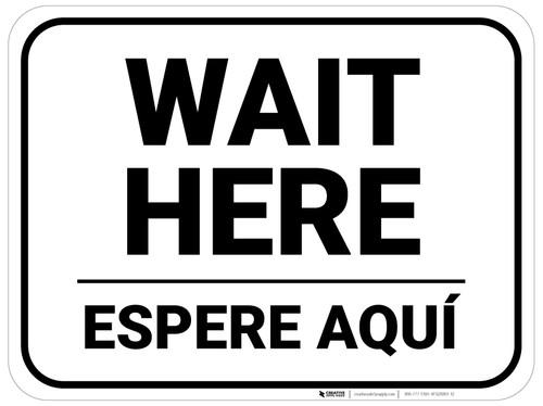 Wait Here Espere Aqui Bilingual Rectangle - Floor Sign