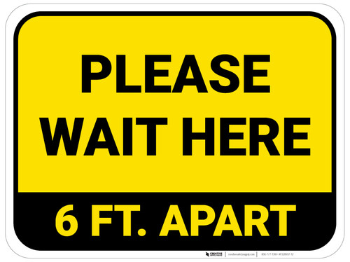 Please Wait Here 6 Ft Apart Yellow Rectangle - Floor Sign
