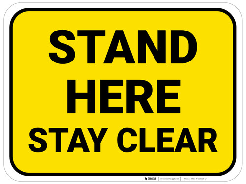 Stand Here Stay Clear Yellow Rectangle - Floor Sign