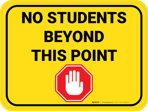 No Students Beyond This Point Rectangle - Floor Sign
