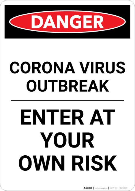 Danger: Corona Virus Outbreak Enter At Own Risk Portrait - Wall Sign