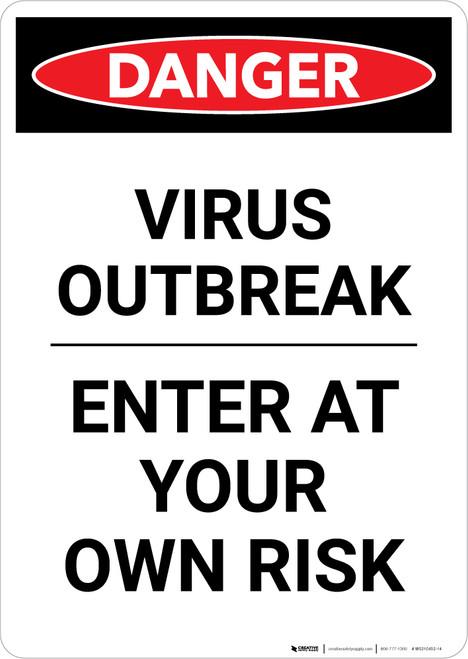 Danger: Virus Outbreak Enter At Own Risk Portrait - Wall Sign