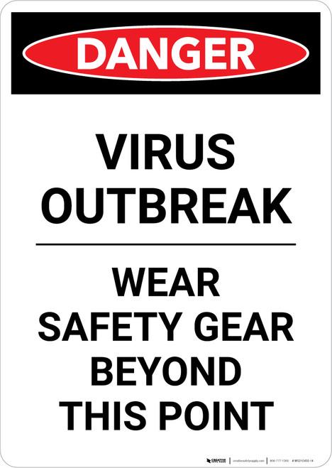Danger: Virus Outbreak Wear Safety Gear Portrait - Wall Sign