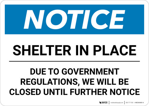 Notice: Shelter in Place We are Closed ANSI Landscape - Wall Sign