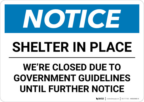 Notice: Shelter in Place We are Closed Until Further Notice ANSI Landscape - Wall Sign