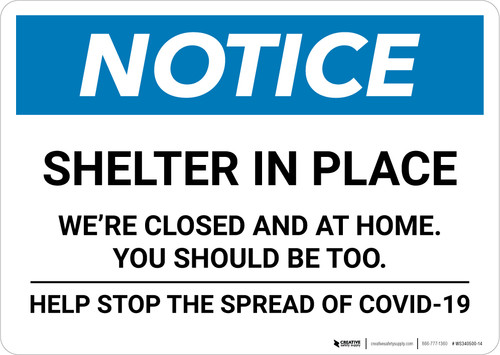 Notice: Shelter in Place We are Closed at Home ANSI Landscape - Wall Sign