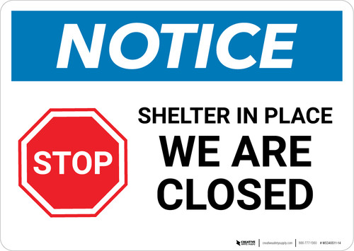 Notice: STOP Shelter in Place We Are Closed ANSI Landscape - Wall Sign