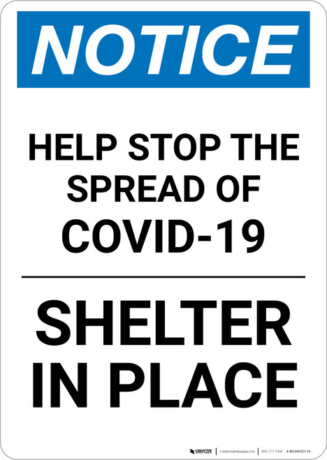 Notice: Stop the Spread of COVID-19 Shelter in Place ANSI Portrait - Wall Sign