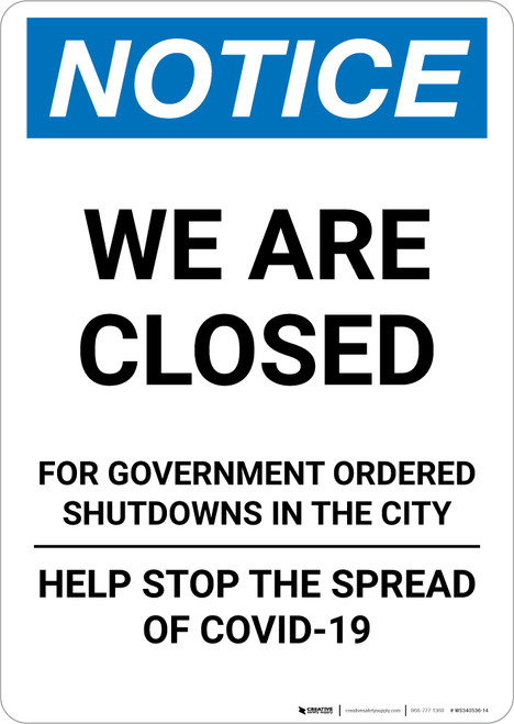 Notice: We Are Closed Government Shutdowns COVID-19 ANSI Portrait - Wall Sign