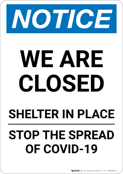 Notice: We Are Closed Shelter in Place ANSI Portrait - Wall Sign