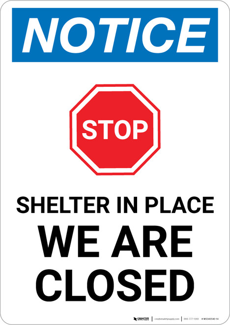 Notice: STOP Shelter in Place We Are Closed ANSI Portrait - Wall Sign