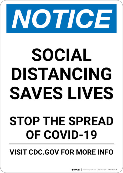 Notice: Social Distancing Saves Lives Stop the Spread ANSI Portrait - Wall Sign