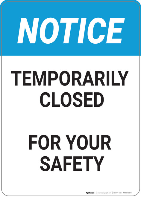 Notice: Temporarily Closed For Your Safety - Wall Sign