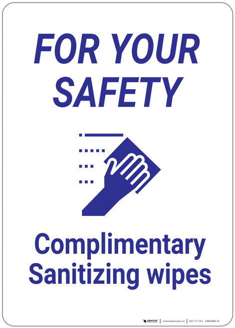 For Your Safety: Complimentary Sanitizing Wipes - Wall Sign