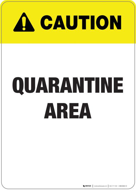 Caution: Quarantine Area - Wall Sign