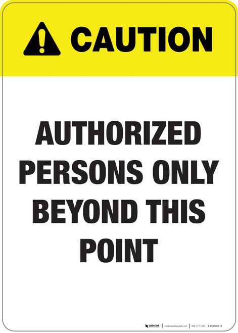 Caution: Authorized Persons Only Beyond This Point - Wall Sign