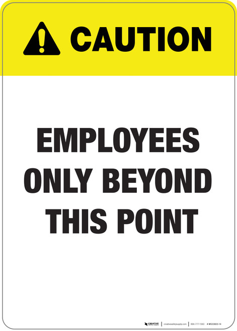 Caution: Employees Only Beyond This Point - Wall Sign