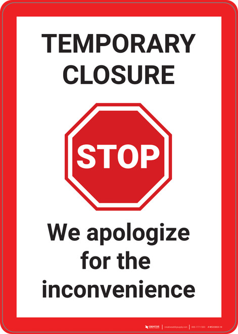 Stop: Temporary Closures We Aplologize For The Inconveniece - Wall Sign
