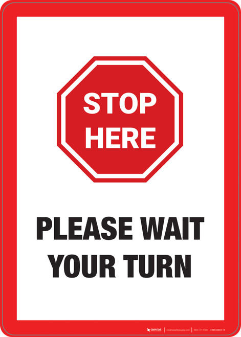 Stop Here: Please Wait Your Turn - Wall Sign