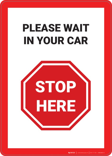 Stop Here: Please Wait In Your Car - Wall Sign