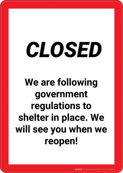 Closed We Are Following Governement Regulations - Wall Sign