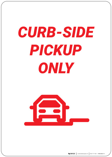 Curbside Pickup Only With Symbol - Wall Sign