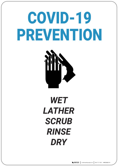 Covid 19 Prevention: Wet Lather Scrub Rinse Dry - Wall Sign