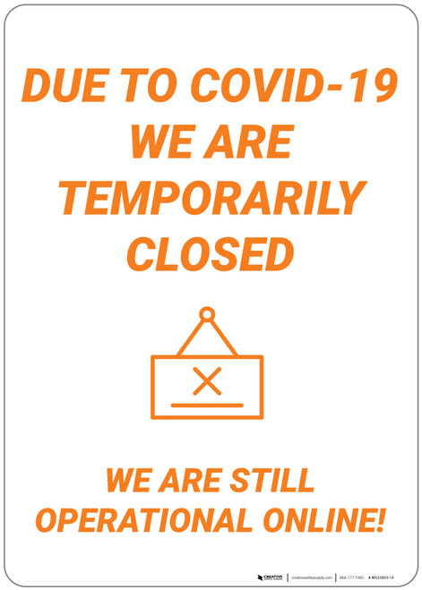 Covid-19: Temporary Closures We Are Still Operational Online! - Wall Sign