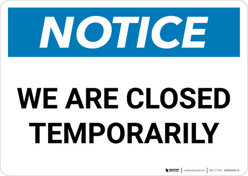 Notice: We Are Temporarily Closed Landscape - Wall Sign