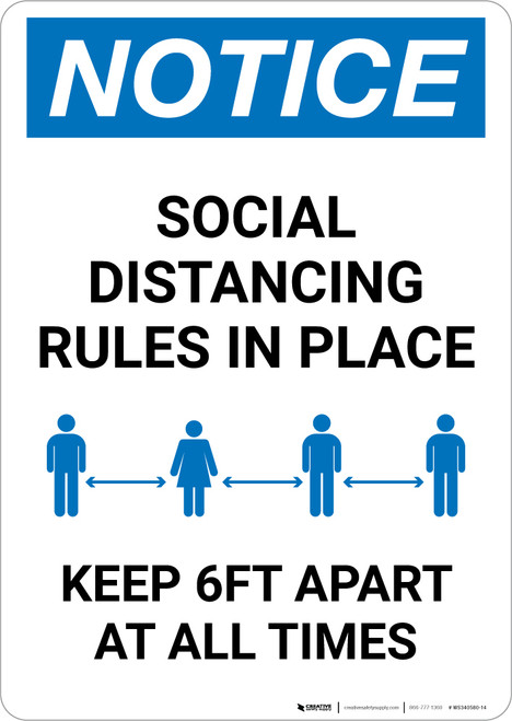 Notice: Social Distancing Rules in Place - Keep 6ft Apart at All Times Portrait - Wall Sign