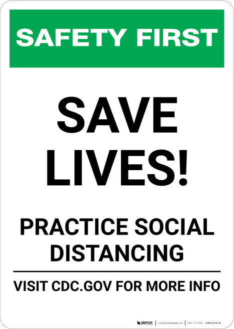 Safety First: Save Lives! Practice Social Distancing Portrait - Wall Sign