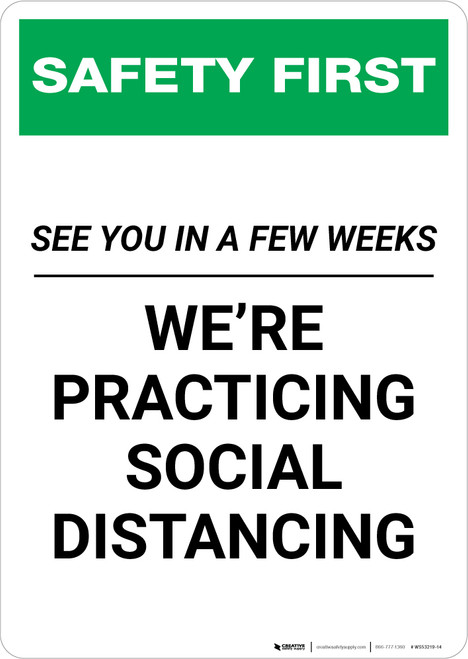 Safety First: See You In A Few Weeks - We Are Practicing Social Distancing Portrait - Wall Sign