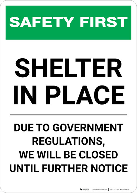 Safety First: Shelter In Place - We Are Closed Due To Government Regulations Portrait - Wall Sign