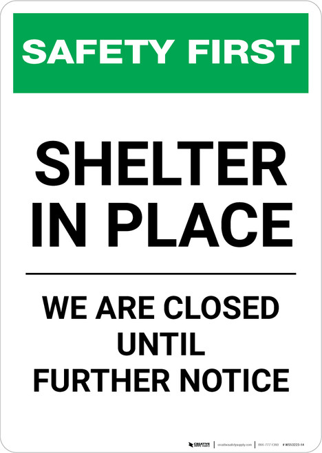 Safety First: Shelter In Place - We Are Closed Until Further Notice Portrait - Wall Sign