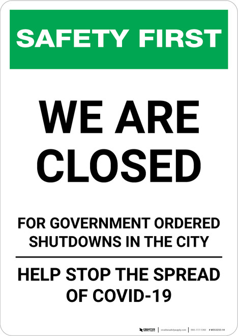 Safety First: We Are Closed For Government Ordered Shutdowns Portrait - Wall Sign