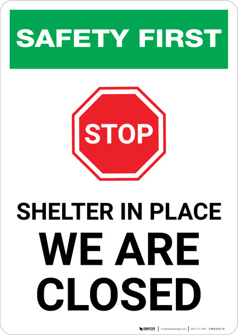 Safety First: STOP - Shelter in Place - We Are Closed Portrait - Wall Sign