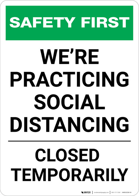 Safety First: We Are Practicing Social Distancing - Closed Temporarily Portrait - Wall Sign