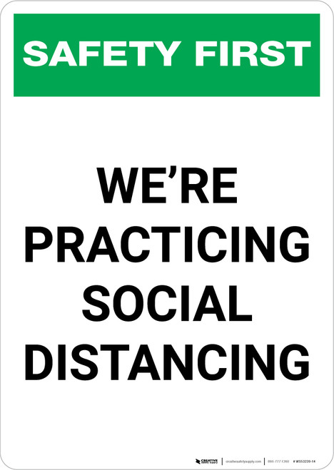 Safety First: We're Practicing Social Distancing Portrait - Wall Sign
