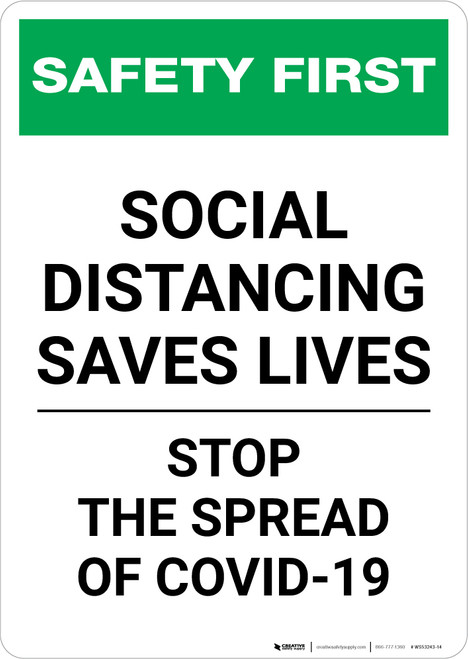 Safety First: Social Distancing Saves Lives - Stop the Spread of Covid-19 Portrait - Wall Sign