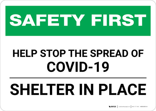 Safety First: Help Stop The Spread Of Covid 19 - Shelter in Place Landscape - Wall Sign