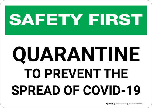 Safety First: Quarantine To Prevent Spread of Covid-19 Landscape - Wall Sign